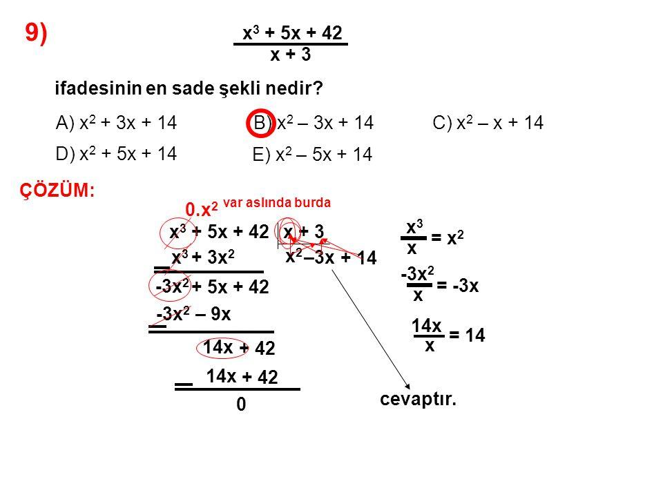 10) A) -20 B) -18 C) -16 D) -14 E) -10 P(x) = x 3 + 4x 2 – 5x + m polinomunun çarpanlarından biri x + 2 ise, m kaçtır.