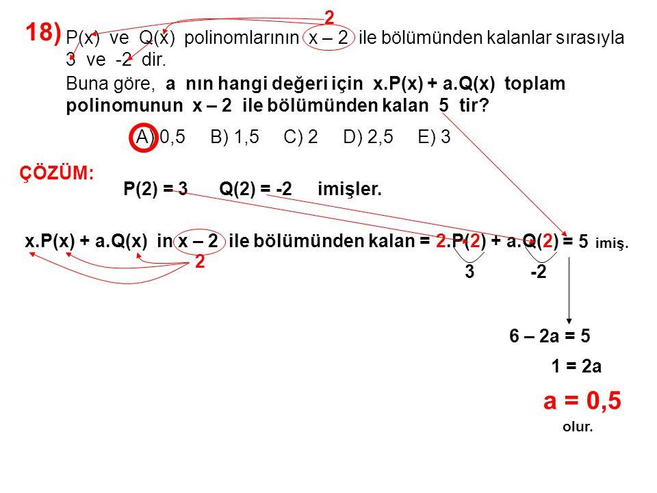 19) A) x 2 + x B) x 3 + x 2 C) x 4 + 3x 3 – 4x 2 D) x 2 + 1 E) x 3 + 1 olduğuna göre, P(x) = x 4 – 3x 3 – 4x 2 Q(x) = x 4 + x P(x) ve Q(x) polinomlarının en büyük ortak böleni nedir.