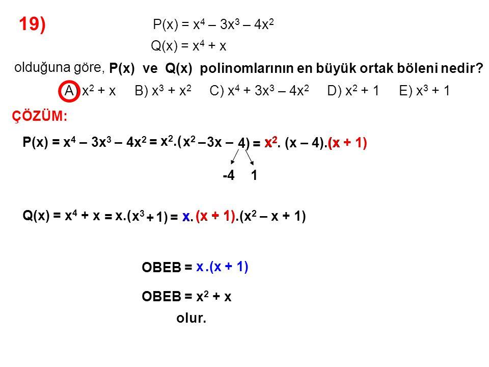 20) A) x + 4 B) x + 2 C) 2 – x D) 3 – x E) 4 – x P(x).Q(x) = 3x 2 – 7x – 20 olduğuna göre,P(x) polinomu aşağıdakilerden hangisi olabilir.