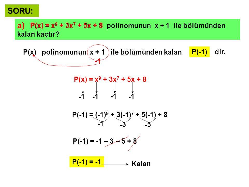 b) P(x) = x 5 + 2x 4 + ax + 5 polinomunun x – 1 ile bölümünden kalan 11 ise a = .