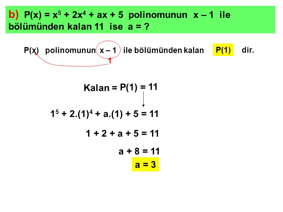 c) P(3x – 7) = x 3 + 2x 2 – 3x + 9 olarak veriliyor.