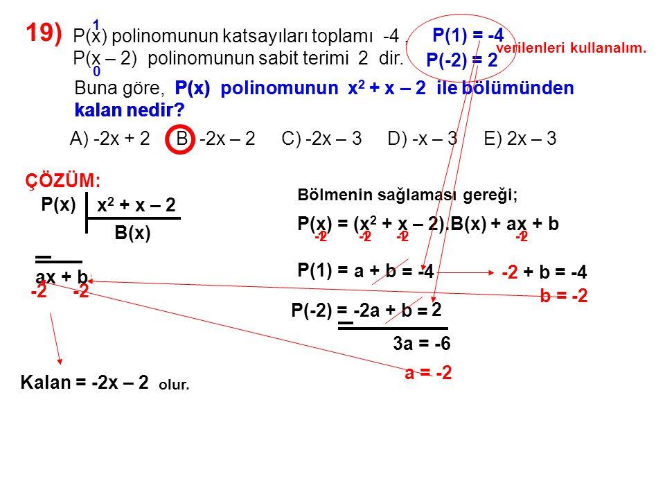 20) A) t + 1 B) t – 1 C) –t – 1 D) t E) 2t olduğuna göre, t 2 – t + 1 = 0 aşağıdakilerden hangisidir.