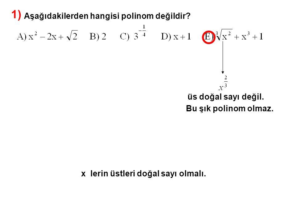 2) A) 6 B) 8 C) 10 D) 12 E) 14 n pozitif tamsayı olmak üzere, polinomunun derecesi en az kaçtır.