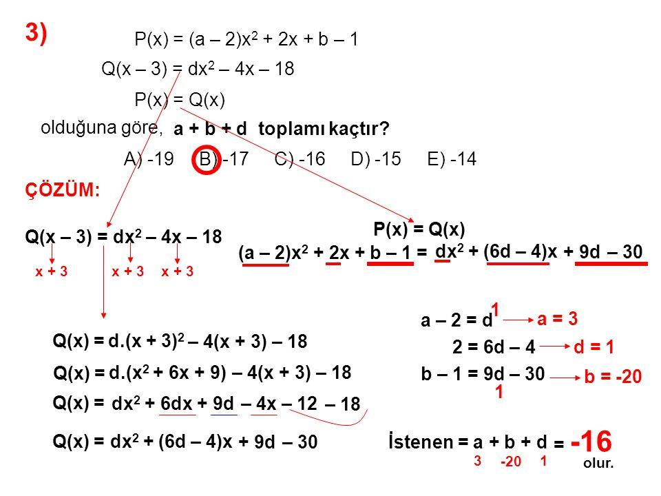 4) A) -12 B) -10 C) -8 D) -6 E) -4 3x – 1 x 2 – 3x + 2 = A x – 1 + B x – 2 olduğuna göre, A.B çarpımı kaçtır.