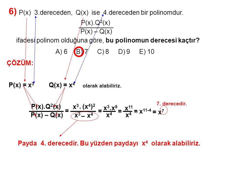 7) A) 1 B) 2 C) 3 D) 4 E) 5 ax 3 + bx 2 + cx + d 2x 2 + x – 2 x + 2 x + 1 Yukarıdaki bölme işlemine göre, c kaçtır.