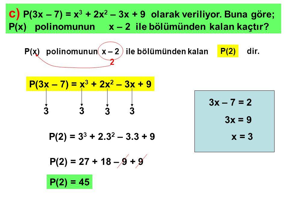d) P(x) = x 3 – 5x 2 – 4x + 1 olarak veriliyor.