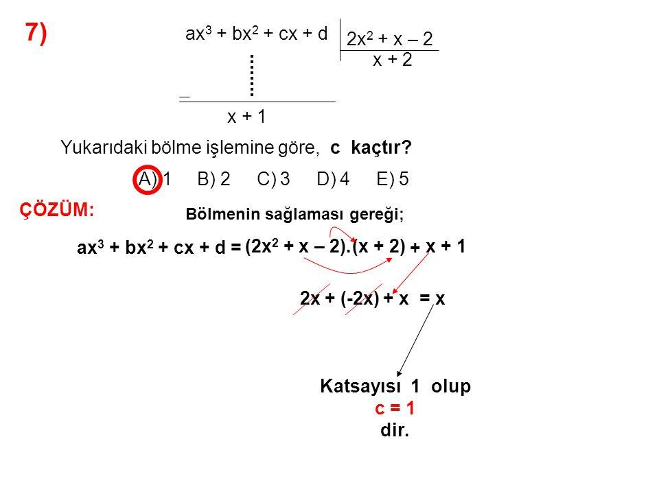 8) A) -3 B) -2 C) -1 D) 0 E) 1 P(x) = x 16 – 2x 8 – 2 polinomunun ile bölümünden kalan kaçtır.