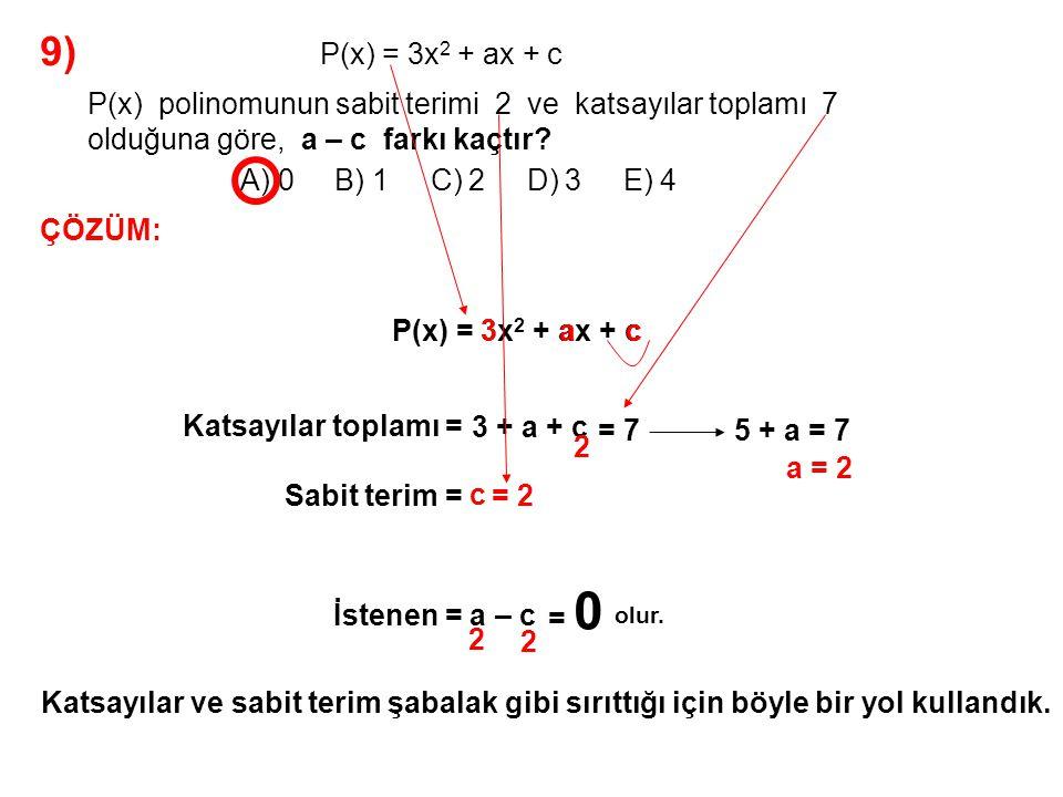 10) A) 1 B) 2 C) 3 D) 4 E) 5 P(2x – 1) = x 3 – 2x 2 – x + a polinomu veriliyor.