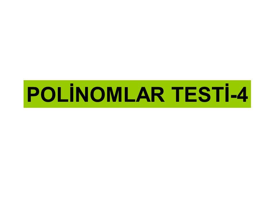1) A) 3 B) 4 C) 5 D) 6 E) 7 P(x) = x n+4 + 2.x -n + 2 polinomunun derecesi en fazla kaçtır.