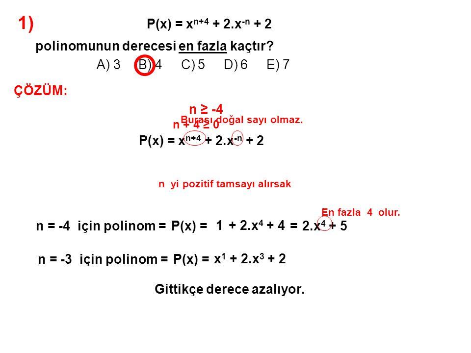 2) A) 4 B) 5 C) 6 D) 7 E) 8 (2x 4 – 3x 2 + 8x + 11).(x 3 – 2x 2 + 6x – 3) çarpımında x 4 lü terimin katsayısı kaçtır.