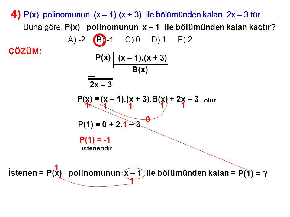 5) A) x + 1 B) 1 C) x – 1 D) -x E) –x + 1 olduğuna göre, P(x – 1) = x 2 – x + 1 P(x 2 ) polimomunun x 2 + 1 ile bölümünden kalan nedir.