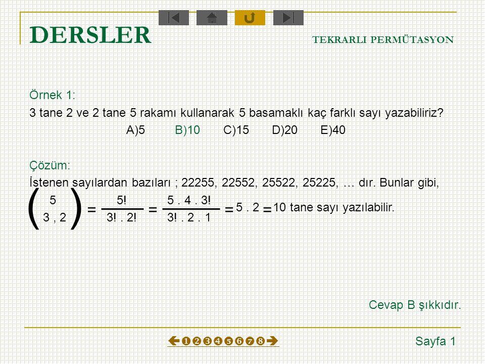 TANIM TEKRARLI PERMÜTASYON n tane nesnenin n 1 tanesi 1.çeşitten, n 2 tanesi 2.çeşitten, n 3 tanesi 3.çeşitten, …n r tanesi r. çeşitten olsun n=n 1 +n
