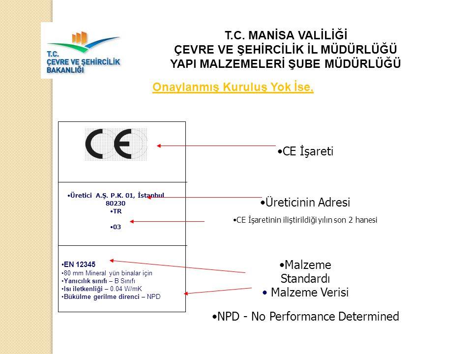 NPD - No Performance Determined EN 12345 80 mm Mineral yün binalar için Yanıcılık sınıfı – B Sınıfı Isı iletkenliği – 0.04 W/mK Bükülme gerilme direnci – NPD Üretici A.Ş.