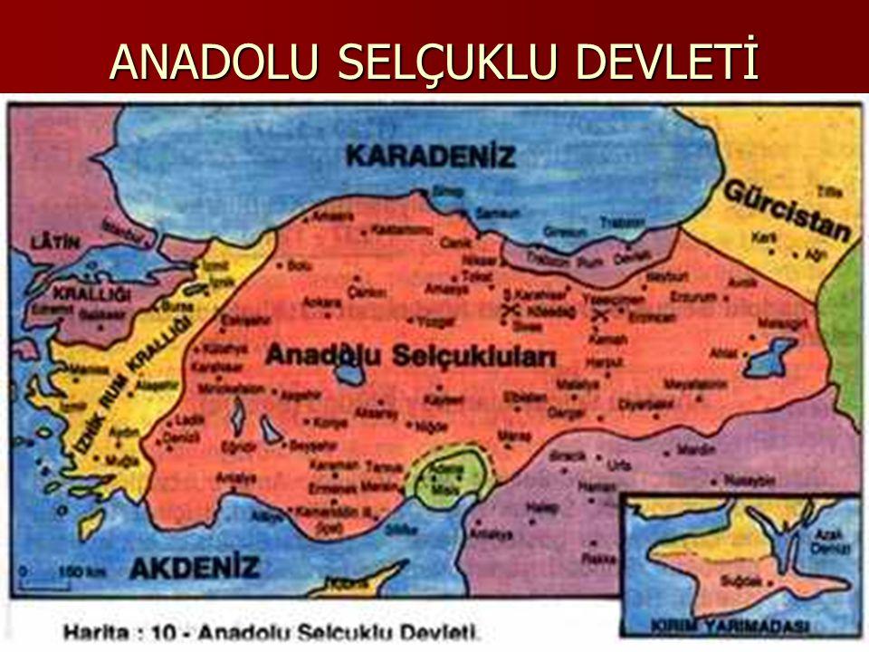 ANADOLU(TÜRKİYE) SELÇUKLU DEVLETİ 1075-1308 Kutalmışoğlu Süleyman Şah tarafından İznik'te kuruldu.
