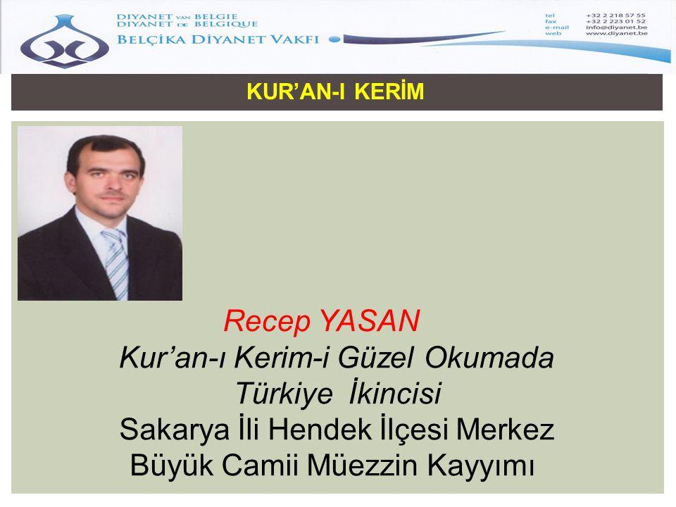 KUR'AN-I KERİM Recep YASAN Kur'an-ı Kerim-i Güzel Okumada Türkiye İkincisi Sakarya İli Hendek İlçesi Merkez Büyük Camii Müezzin Kayyımı