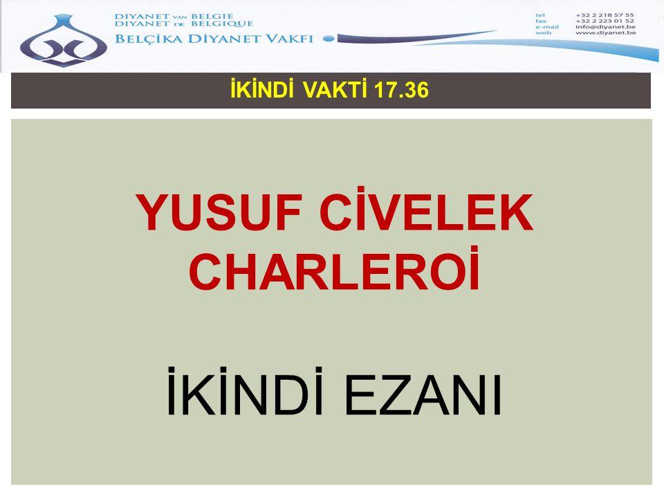 İKİNDİ VAKTİ 17.36 YUSUF CİVELEK CHARLEROİ İKİNDİ EZANI