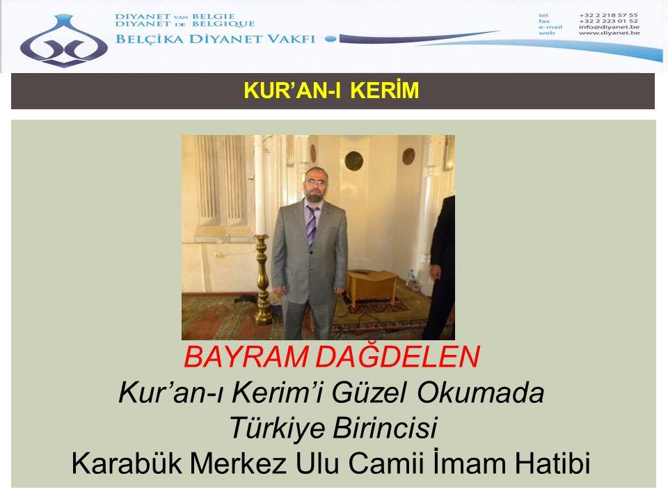 KUR'AN-I KERİM BAYRAM DAĞDELEN Kur'an-ı Kerim'i Güzel Okumada Türkiye Birincisi Karabük Merkez Ulu Camii İmam Hatibi