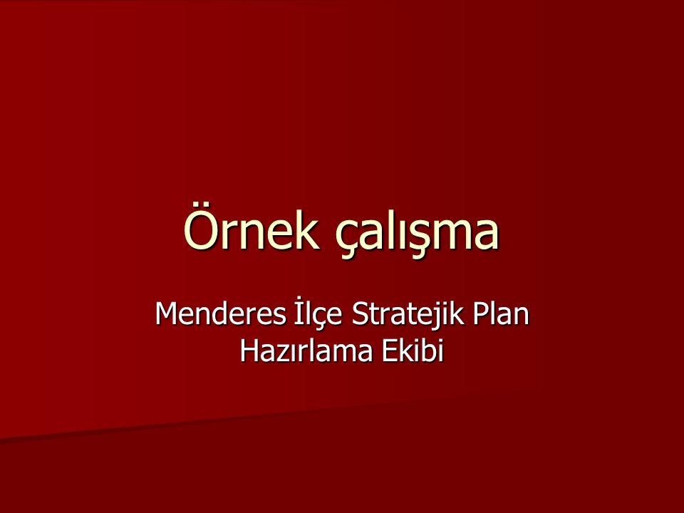 Örnek çalışma Menderes İlçe Stratejik Plan Hazırlama Ekibi
