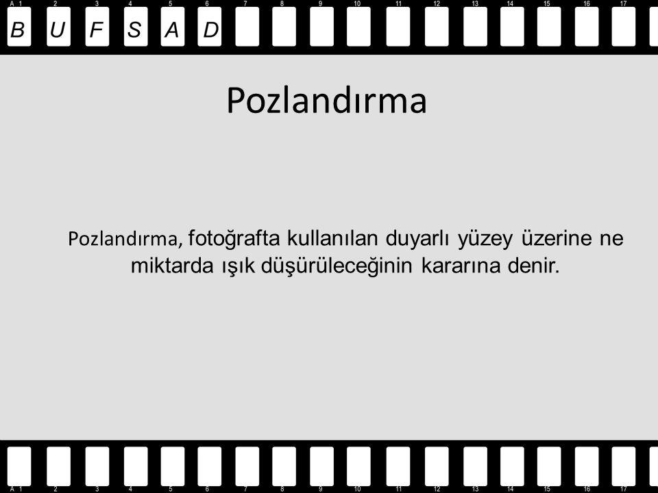 Pozlandırma Pozlandırma, fotoğrafta kullanılan duyarlı yüzey üzerine ne miktarda ışık düşürüleceğinin kararına denir.