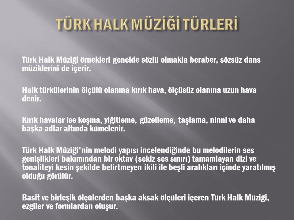 Türk halk müziği genel itibariyle şu yörelere ayrılır: Karadeniz, Trakya, Ege, Doğu Anadolu, İç Anadolu, Kafkas.
