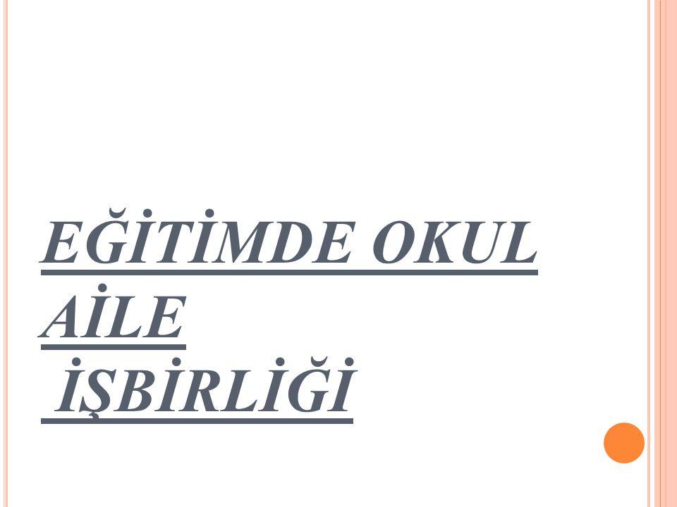 Türkiye'de okul-aile ilişkileri ba ğ lamında yapılan araştırmalardan çıkarılabilecek temel sonuç ise, özellikle e ğ itsel konularda sa ğ lıklı bir iletişim ve işbirli ğ inin olmadı ğ ıdır.