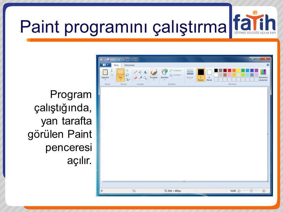 Paint programını çalıştırma Program çalıştığında, yan tarafta görülen Paint penceresi açılır.