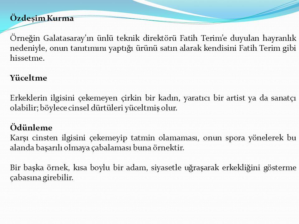 Özdeşim Kurma Örneğin Galatasaray'ın ünlü teknik direktörü Fatih Terim'e duyulan hayranlık nedeniyle, onun tanıtımını yaptığı ürünü satın alarak kendisini Fatih Terim gibi hissetme.