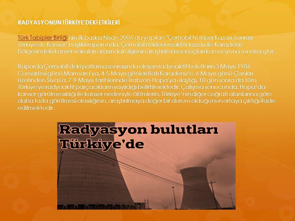 RADYASYONUN TÜRKİYE'DEKİ ETKİLERİ Türk Tabipler BirliğiTürk Tabipler Birliği'nin ilk baskısı Nisan 2006'da yapılan