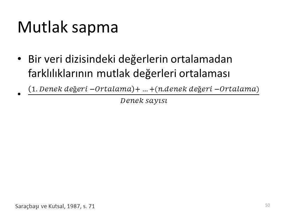 Mutlak sapma 50 Saraçbaşı ve Kutsal, 1987, s. 71