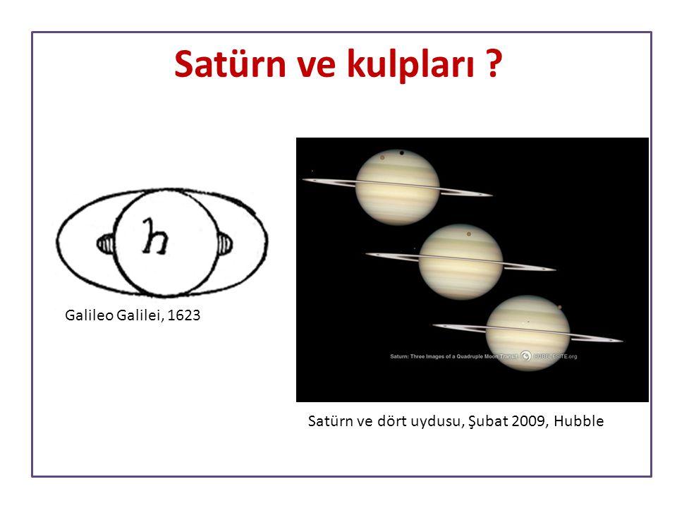 Satürn ve kulpları ? Galileo Galilei, 1623 Satürn ve dört uydusu, Şubat 2009, Hubble
