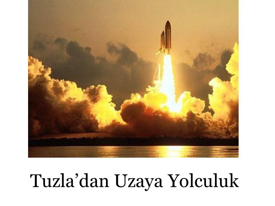 Tuzla'dan Uzaya Yolculuk