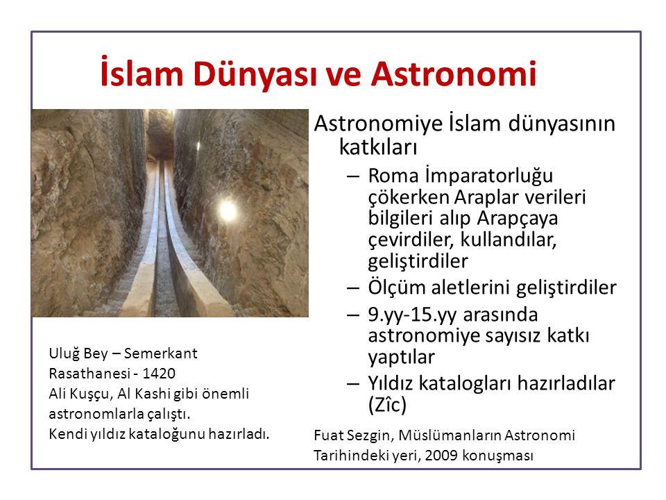 Astronomiye İslam dünyasının katkıları – Roma İmparatorluğu çökerken Araplar verileri bilgileri alıp Arapçaya çevirdiler, kullandılar, geliştirdiler –