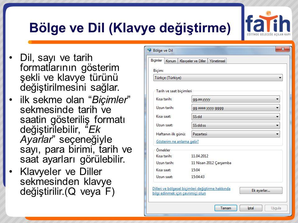"""Bölge ve Dil (Klavye değiştirme) Dil, sayı ve tarih formatlarının gösterim şekli ve klavye türünü değiştirilmesini sağlar. ilk sekme olan """"Biçimler"""" s"""