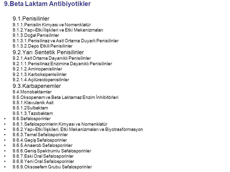 9.Beta Laktam Antibiyotikler 9.1.Penisilinler 9.1.1.Penisilin Kimyası ve Nomenklatür 9.1.2.Yapı-Etki İlişkileri ve Etki Mekanizmaları 9.1.3.Doğal Peni