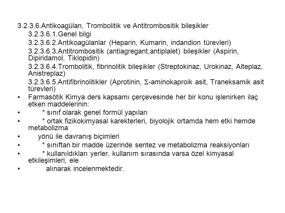 3.2.3.6.Antikoagülan, Trombolitik ve Antitrombositik bileşikler 3.2.3.6.1.Genel bilgi 3.2.3.6.2.Antikoagülanlar (Heparin, Kumarin, indandion türevleri