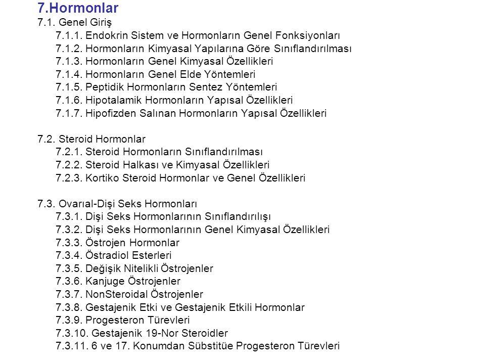 7.Hormonlar 7.1. Genel Giriş 7.1.1. Endokrin Sistem ve Hormonların Genel Fonksiyonları 7.1.2. Hormonların Kimyasal Yapılarına Göre Sınıflandırılması 7