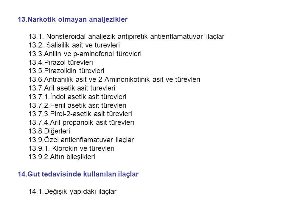 13.Narkotik olmayan analjezikler 13.1. Nonsteroidal analjezik-antipiretik-antienflamatuvar ilaçlar 13.2. Salisilik asit ve türevleri 13.3.Anilin ve p-