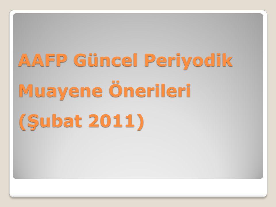 AAFP Güncel Periyodik Muayene Önerileri (Şubat 2011)