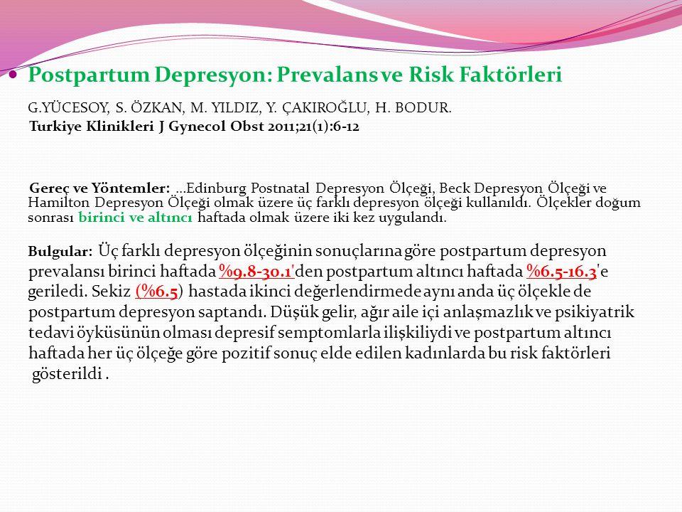 Postpartum Depresyon: Prevalans ve Risk Faktörleri G.YÜCESOY, S.