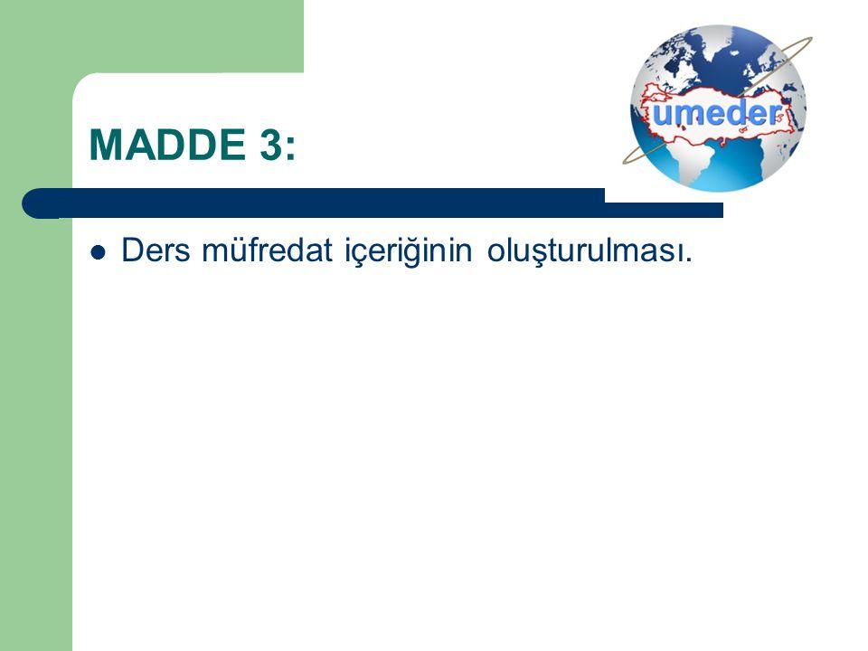 MADDE 3: Ders müfredat içeriğinin oluşturulması.