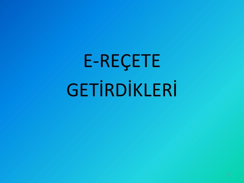 E-REÇETE GETİRDİKLERİ 2