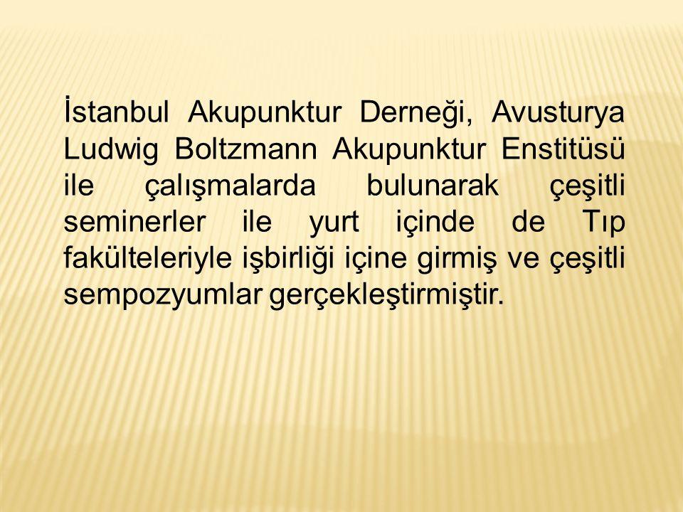 İstanbul Akupunktur Derneği, Avusturya Ludwig Boltzmann Akupunktur Enstitüsü ile çalışmalarda bulunarak çeşitli seminerler ile yurt içinde de Tıp fakülteleriyle işbirliği içine girmiş ve çeşitli sempozyumlar gerçekleştirmiştir.