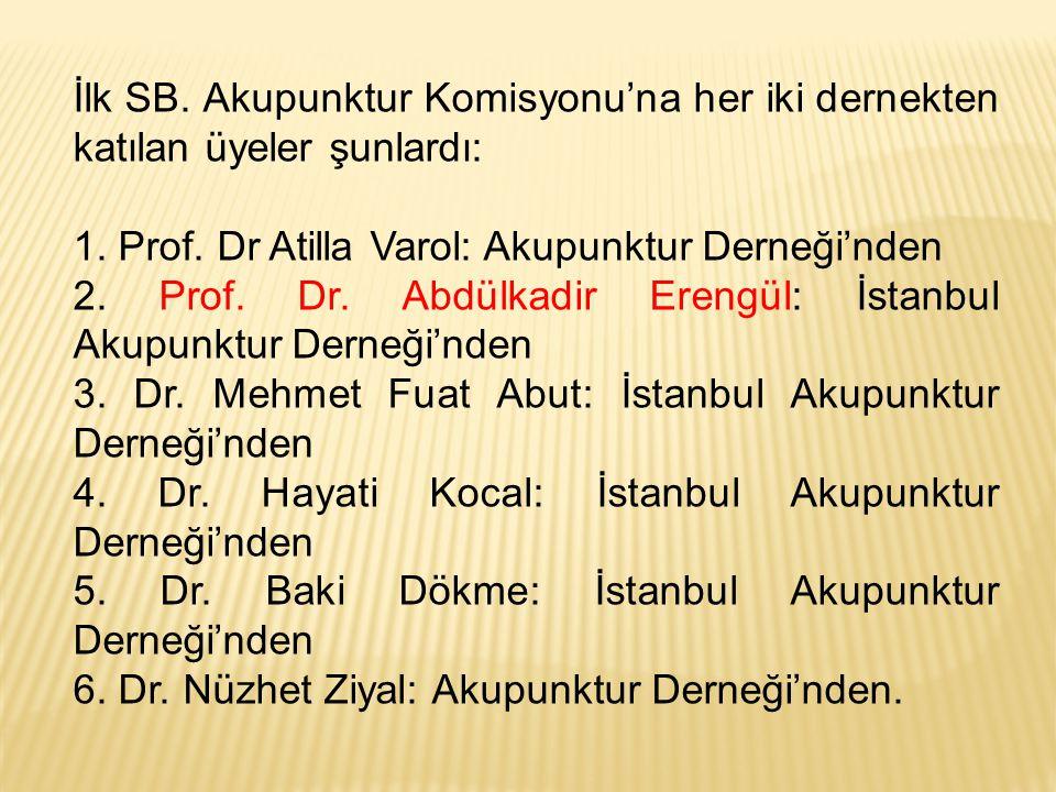 İlk SB.Akupunktur Komisyonu'na her iki dernekten katılan üyeler şunlardı: 1.