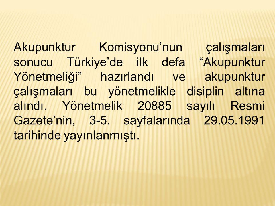 Akupunktur Komisyonu'nun çalışmaları sonucu Türkiye'de ilk defa Akupunktur Yönetmeliği hazırlandı ve akupunktur çalışmaları bu yönetmelikle disiplin altına alındı.