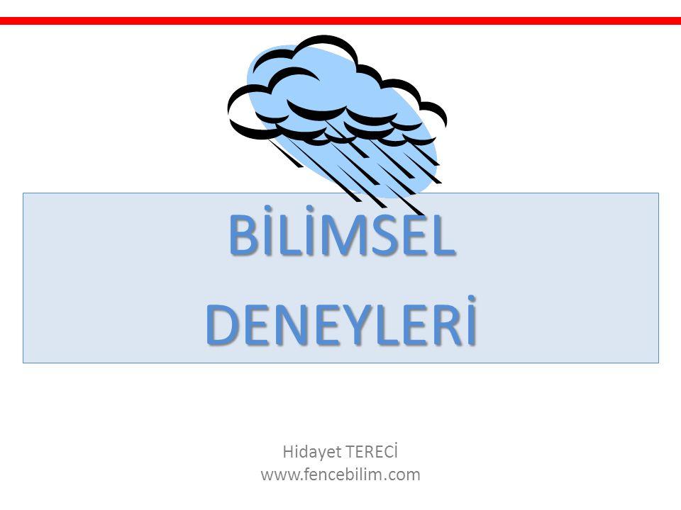 BİLİMSELDENEYLERİ Hidayet TERECİ www.fencebilim.com