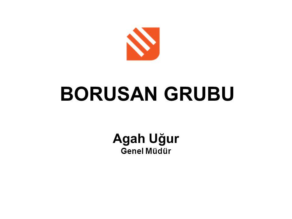Agah Uğur Genel Müdür BORUSAN GRUBU
