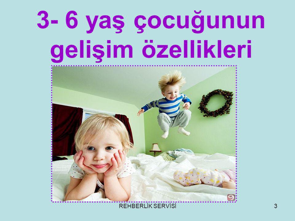 REHBERLİK SERVİSİ3 3- 6 yaş çocuğunun gelişim özellikleri