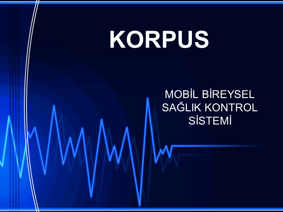 KORPUS MOBİL BİREYSEL SAĞLIK KONTROL SİSTEMİ