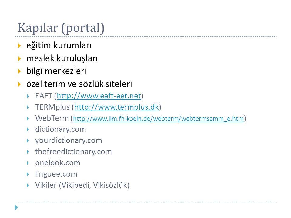 Kapılar (portal)  eğitim kurumları  meslek kuruluşları  bilgi merkezleri  özel terim ve sözlük siteleri  EAFT (http://www.eaft-aet.net)http://www