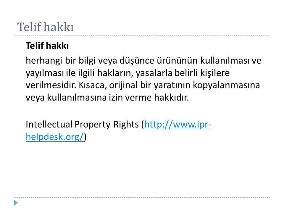 Telif hakkı herhangi bir bilgi veya düşünce ürününün kullanılması ve yayılması ile ilgili hakların, yasalarla belirli kişilere verilmesidir. Kısaca, o